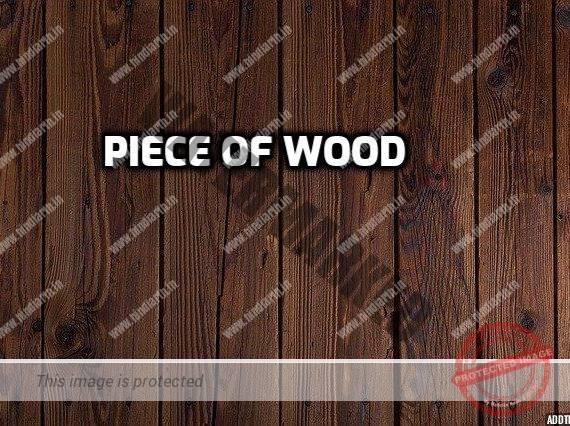 lakdi ka tukda meaning in english लकड़ी का टुकड़े का english meaning